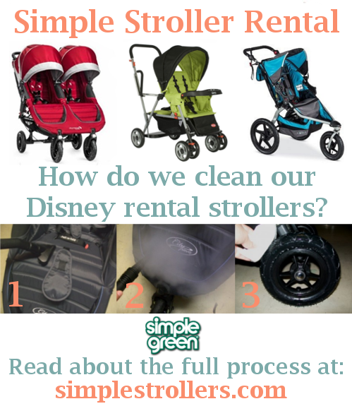 How do we clean our Disney World rental strollers? simplegreen by simplestrollers.com